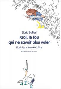 de Sigrid Baffert et Aurore Callas, aux éditions Ecole des loisirs